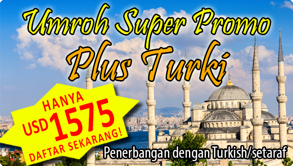 umroh super promo plus turki usd 1575 nava tours